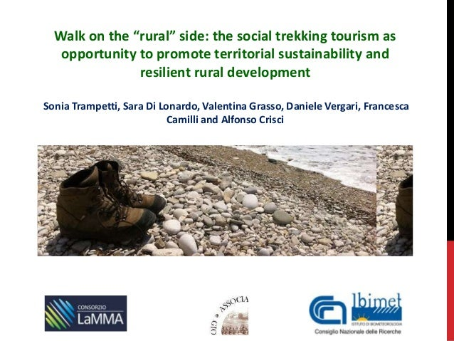 "Walk on the ""rural"" side: the social trekking tourism as opportunity to promote territorial sustainability and resilient r..."