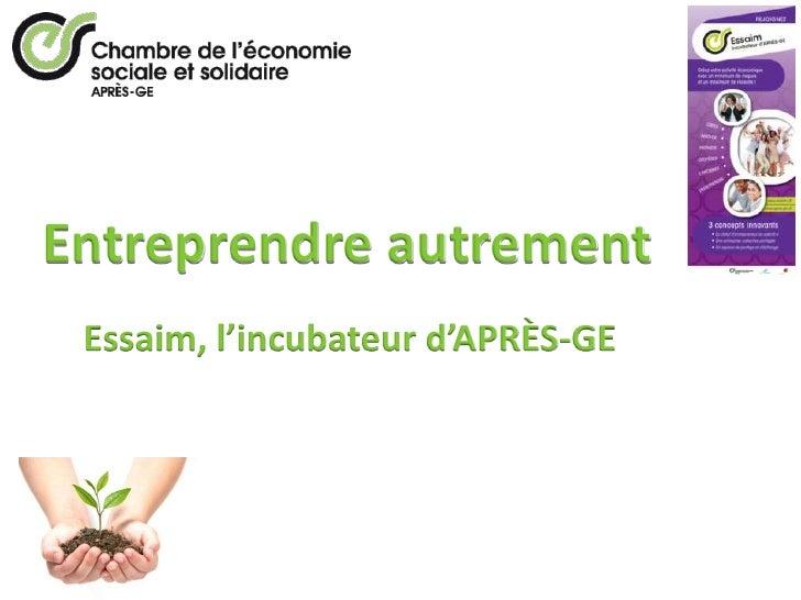 Entreprendre autrement  Essaim, l'incubateur d'APRÈS-GE