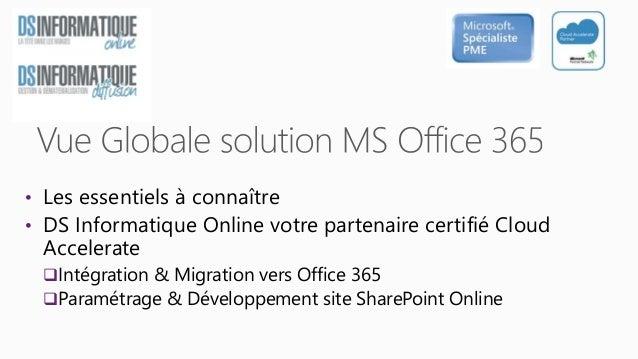 • Les essentiels à connaître • DS Informatique Online votre partenaire certifié Cloud Accelerate Intégration & Migration ...