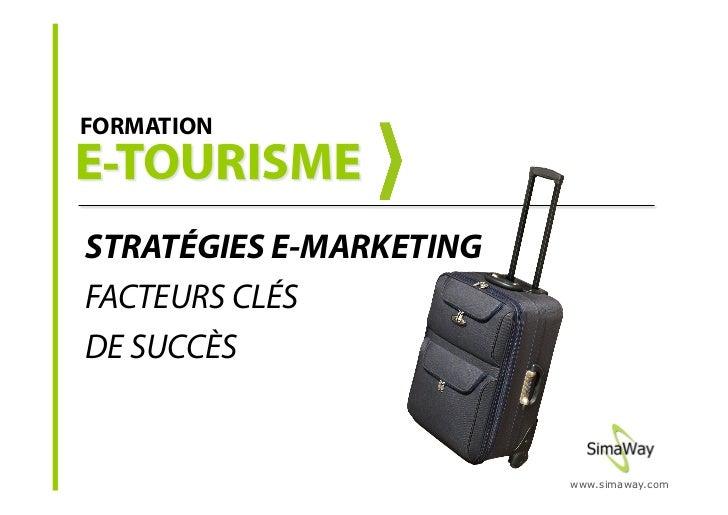 FORMATION     STRATÉGIES E-MARKETING FACTEURS CLÉS DE SUCCÈS                            www.simaway.com