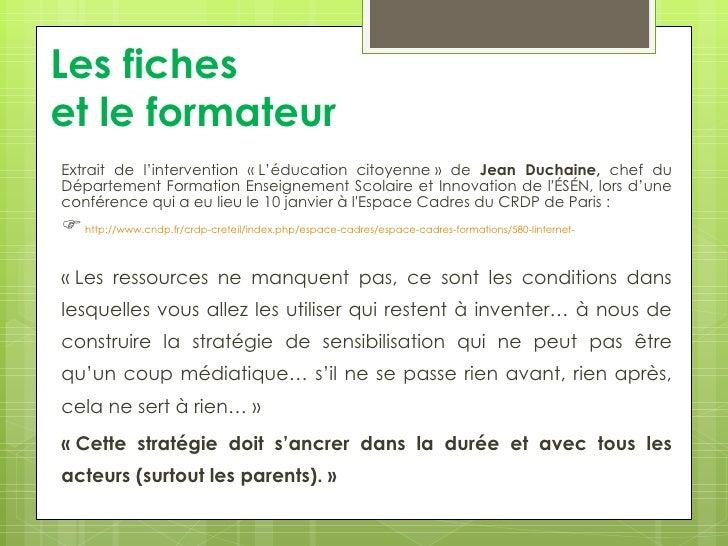 Les ficheset le formateurExtrait de l'intervention «L'éducation citoyenne» de Jean Duchaine, chef duDépartement Formatio...