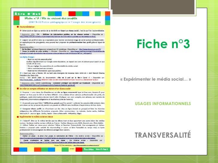 Fiche n°3« Expérimenter le média social… »      USAGES INFORMATIONNELS      TRANSVERSALITÉ