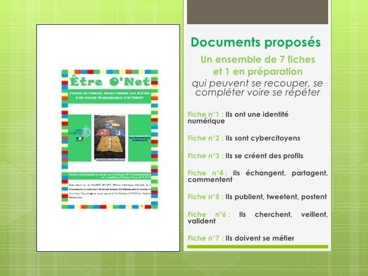 Documents proposés  Un ensemble de 7 fiches      et 1 en préparation qui peuvent se recouper, se compléter voire se répéte...