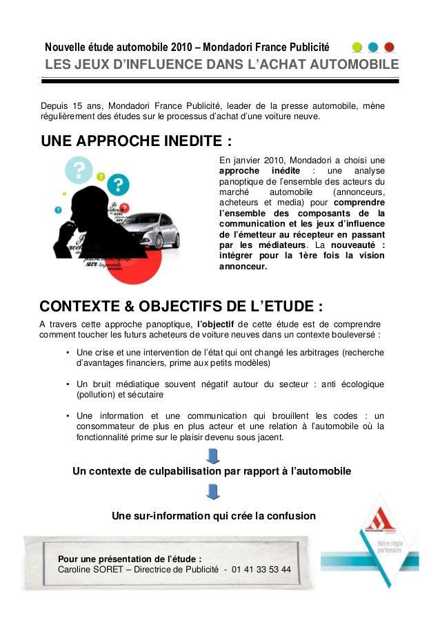 Nouvelle étude automobile 2010 – Mondadori France Publicité LES JEUX D'INFLUENCE DANS L'ACHAT AUTOMOBILE Depuis 15 ans, Mo...
