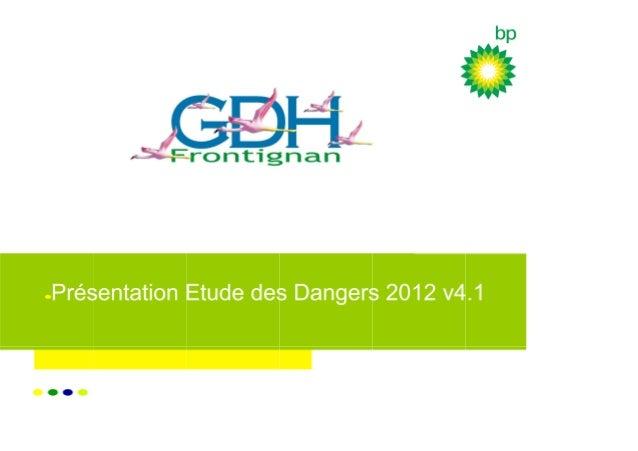 L'étude des dangers de GDH Frontignan a été établie pourles installations de :− Réception de liquides inflammables par nav...