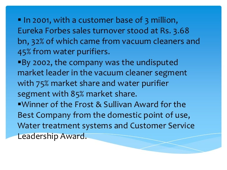 eureka forbes project on organization structure Eureka forbes ltd is a leading direct sales organization and headquartered in mumbai, india it enjoys supreme market leadership in its two main product categories viz water purifiers and vacuum .