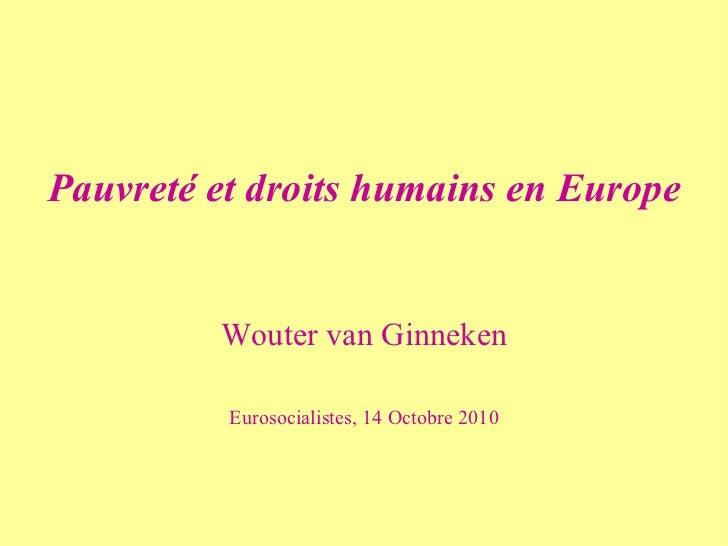 Pauvreté et droits humains en Europe         Wouter van Ginneken          Eurosocialistes, 14 Octobre 2010
