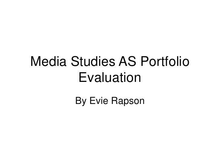 Media Studies AS Portfolio Evaluation<br />By EvieRapson<br />