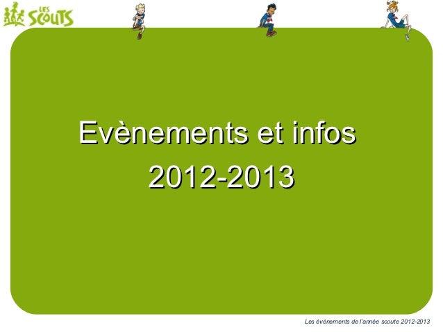 Evènements et infos    2012-2013               Les évènements de l'année scoute 2012-2013