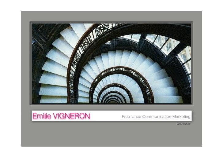 Emilie VIGNERON   Free-lance Communication Marketing                                              Janvier 2010