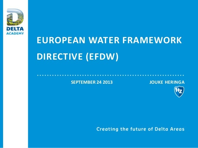The EU Water Framework Directive - integrated river basin management for Europe
