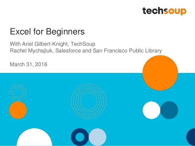 Excel for Beginners With Ariel Gilbert-Knight, TechSoup Rachel Mychajluk, Salesforce and San Francisco Public Library Marc...