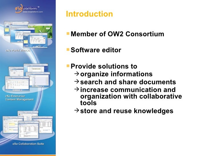 Introduction       Member    of OW2 Consortium       Software   editor       Provide solutions to        organize info...