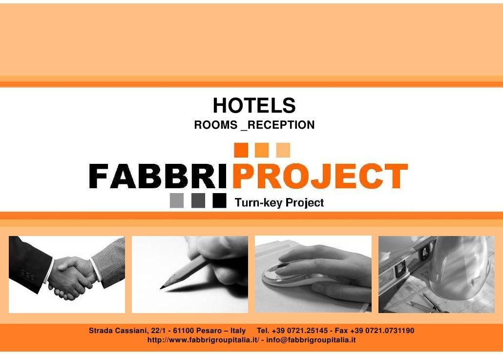 HOTELS                             ROOMS _RECEPTION     Strada Cassiani, 22/1 - 61100 Pesaro – Italy Tel. +39 0721.25145 -...