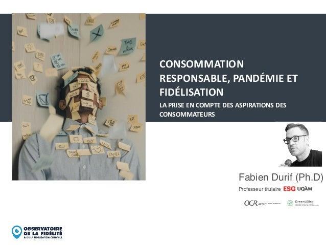 ‹#› MKG8424 - MARKETING RESPONSABLE CONSOMMATION RESPONSABLE, PANDÉMIE ET FIDÉLISATION LA PRISE EN COMPTE DES ASPIRATIONS ...