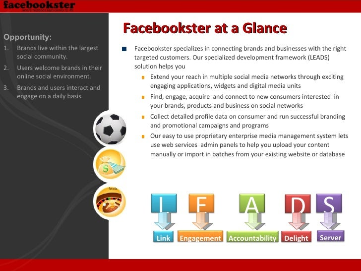 <ul><li>Facebookster specializes in connecting brands and businesses with the right targeted customers. Our specialized de...