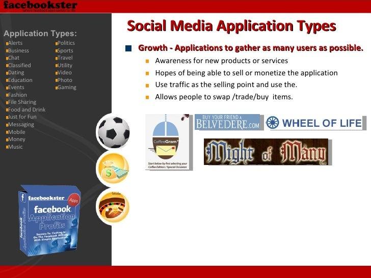 <ul><li>Growth - Applications to gather as many users as possible.  </li></ul><ul><ul><li>Awareness for new products or se...