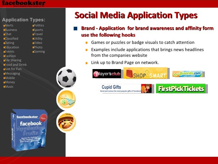 <ul><li>Brand - Application  for brand awareness and affinity form use the following hooks </li></ul><ul><ul><li>Games or ...