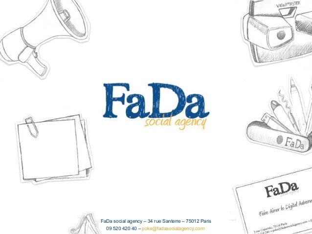 FaDa social agency – 34 rue Santerre – 75012 Paris09 520 420 40 – poke@fadasocialagency.com