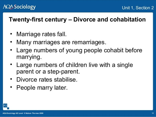 11AQA Sociology AS Level © Nelson Thornes 2008 Unit 1, Section 2 • Marriage rates fall. • Many marriages are remarriages. ...