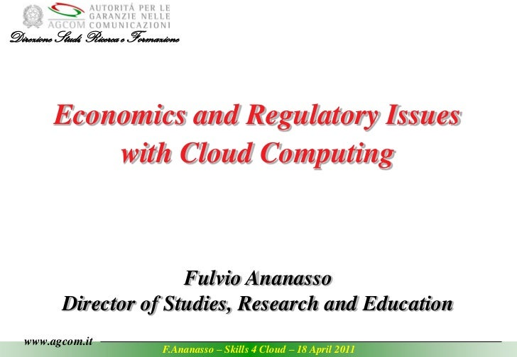 Direzione Studi, Ricerca e Formazione         Economics and Regulatory Issues             with Cloud Computing            ...