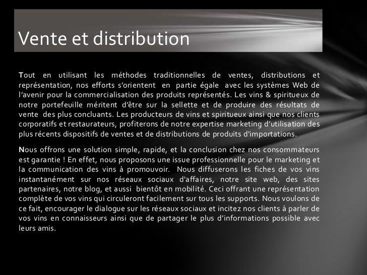 Vente et distributionTout en utilisant les méthodes traditionnelles de ventes, distributions etreprésentation, nos efforts...