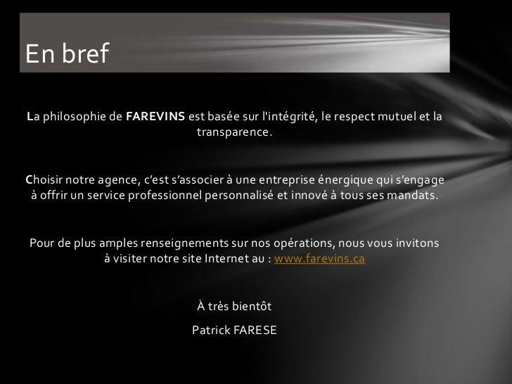 En brefLa philosophie de FAREVINS est basée sur lintégrité, le respect mutuel et la                            transparenc...