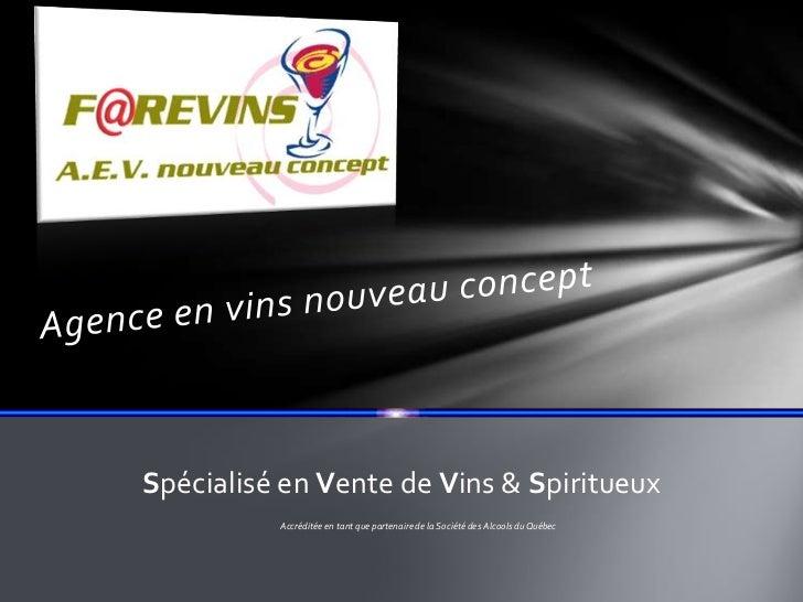 Spécialisé en Vente de Vins & Spiritueux          Accréditée en tant que partenaire de la Société des Alcools du Québec