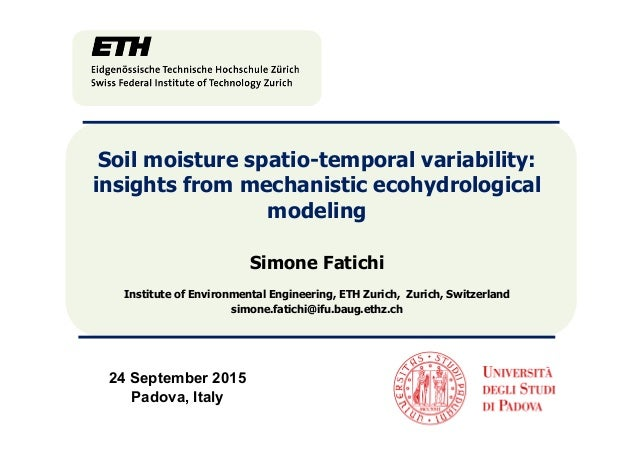 Soil moisture spatio-temporal variability: insights from mechanistic ecohydrological modeling Simone Fatichi Institute of ...