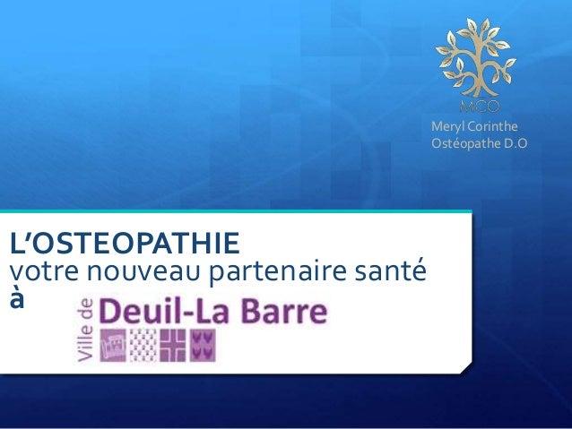 L'OSTEOPATHIE votre nouveau partenaire santé à Meryl Corinthe Ostéopathe D.O