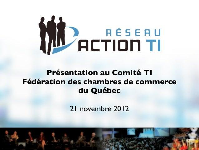 Présentation au Comité TIFédération des chambres de commerce             du Québec          21 novembre 2012
