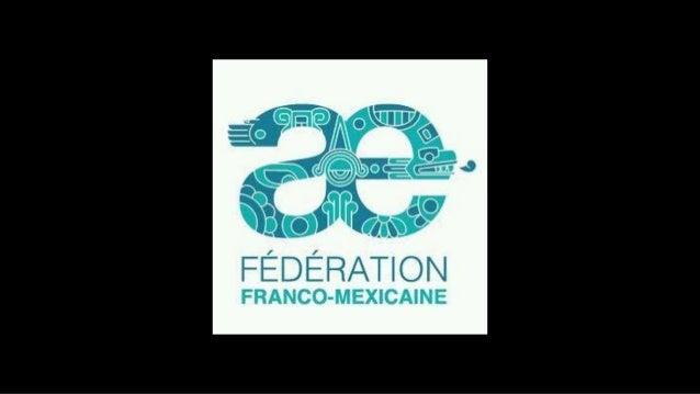 Pour connaître la Fédération http://federacionfrancomexicana.org/bienvenu/ Pour s'abonner à leur page Facebook Fédération ...
