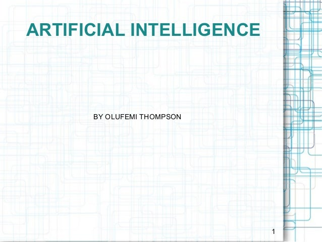 ARTIFICIAL INTELLIGENCE  BY OLUFEMI THOMPSON  1