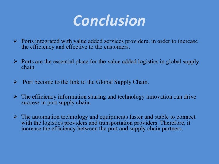 Ports are the essential place for the value added logistics in global supply chain