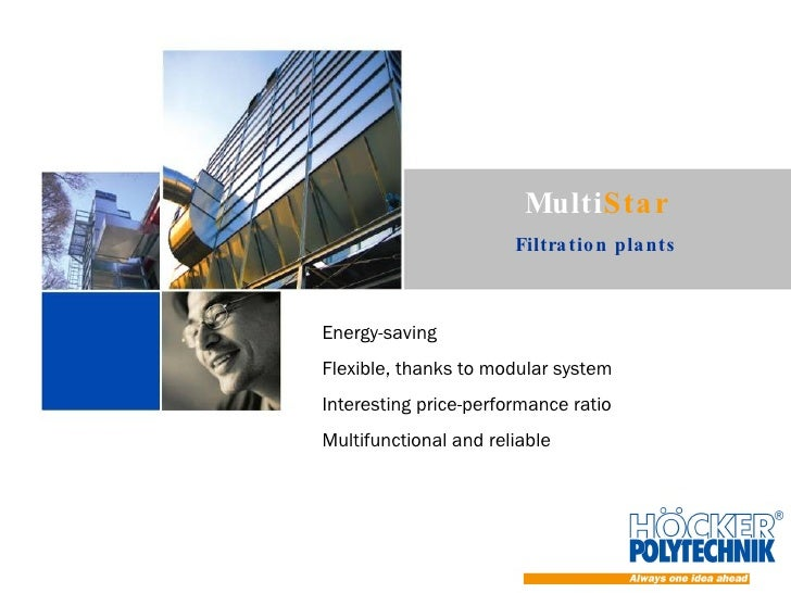 Energy-saving Flexible, thanks to modular system Interesting price-performance ratio Multifunctional and reliable Multi St...