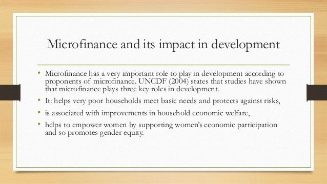 role of microfinance in the economic Microcredit is part of microfinance,  microcredit quickly became a popular tool for economic  what role for the formal and informal financial.