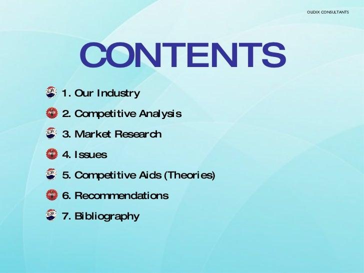 CONTENTS <ul><li>1. Our Industry </li></ul><ul><li>2. Competitive Analysis </li></ul><ul><li>3. Market Research </li></ul>...