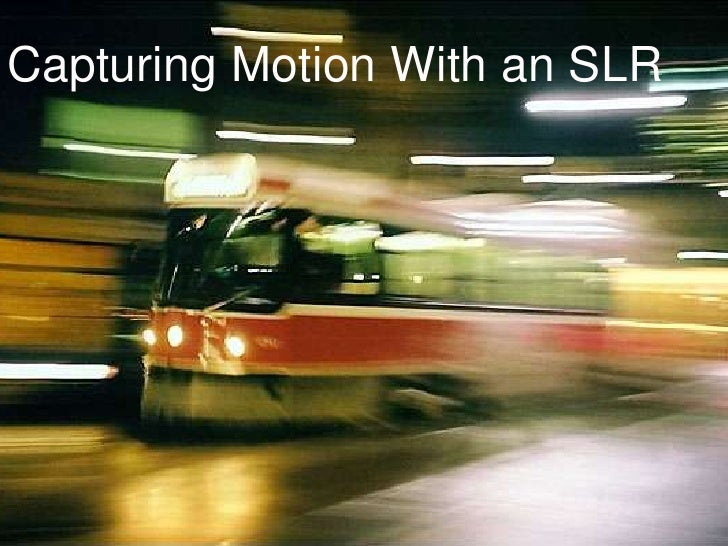 Capturing Motion With an SLR
