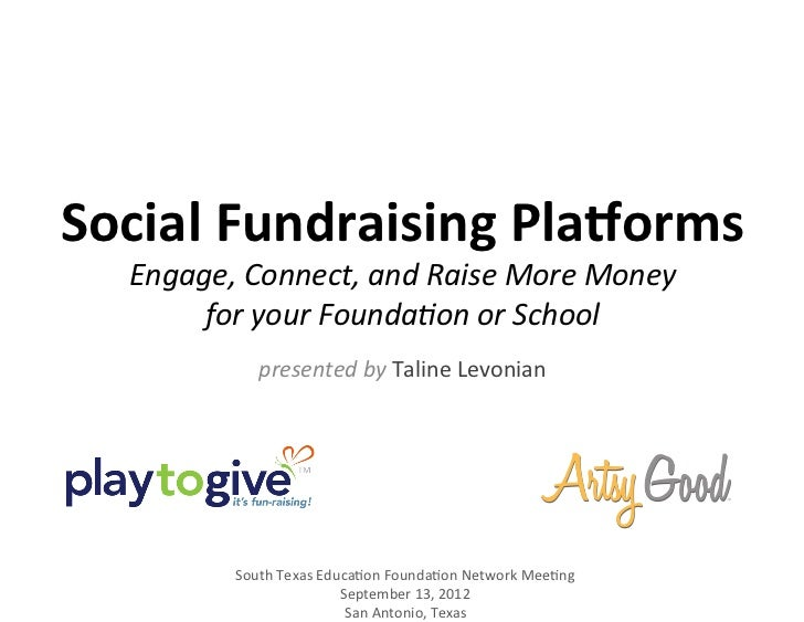 Social	  Fundraising	  Pla0orms	  	     Engage,	  Connect,	  and	  Raise	  More	  Money	  	          for	  your	  Founda6o...