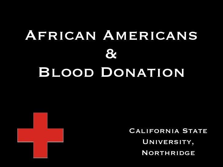 African Americans & Blood Donation California State University, Northridge