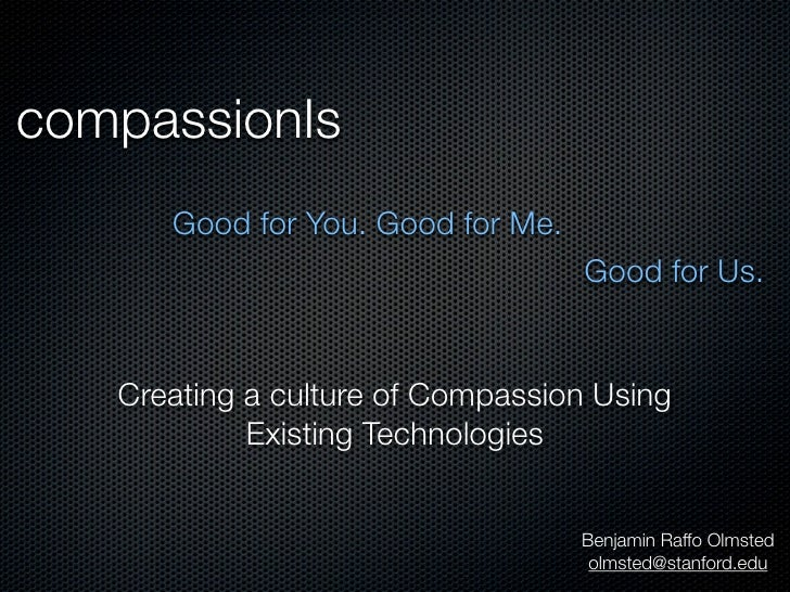compassionIs       Good for You. Good for Me.                                    Good for Us.      Creating a culture of C...