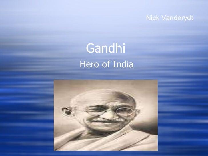 Gandhi Hero of India Nick Vanderydt