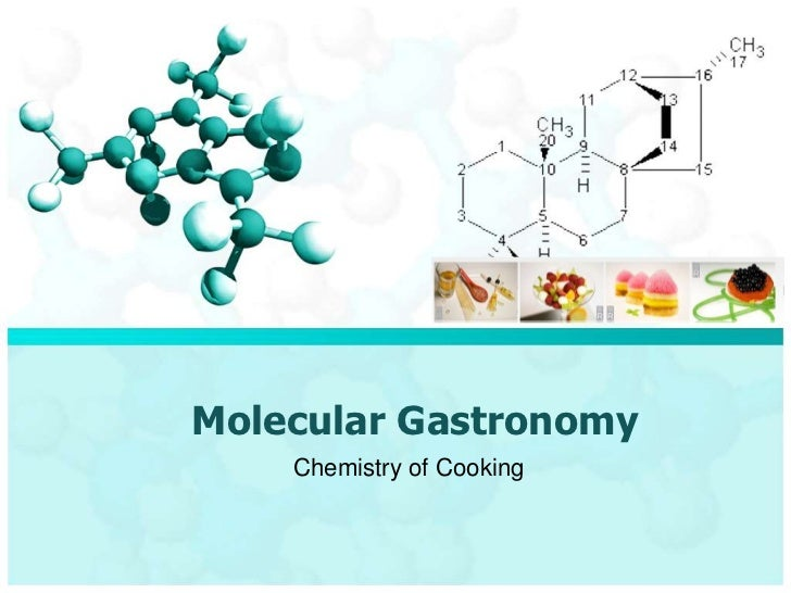 Molecular Gastronomy    Chemistry of Cooking