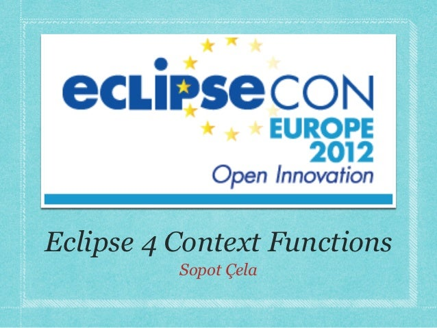 Eclipse 4 Context Functions          Sopot Çela