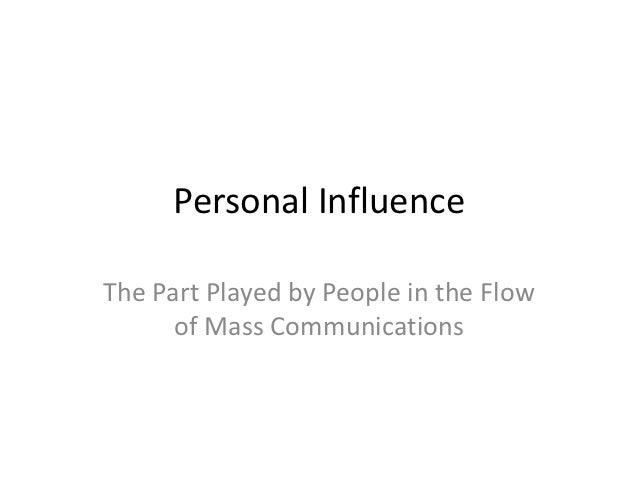 Personal InfluenceThe Part Played by People in the Flow      of Mass Communications