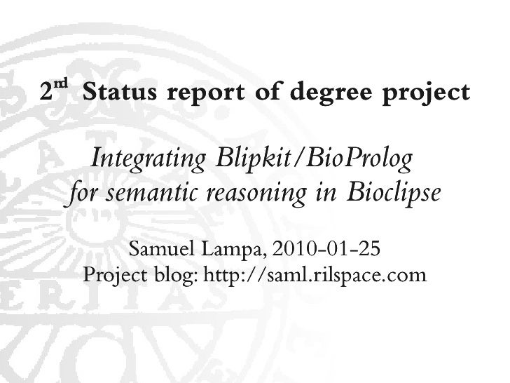 nd 2 Status report of degree project          Integrating Blipkit/BioProlog       for semantic reasoning in Bioclipse     ...
