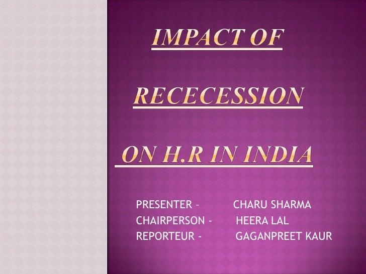 PRESENTER –  CHARU SHARMA CHAIRPERSON -  HEERA LAL REPORTEUR -  GAGANPREET KAUR
