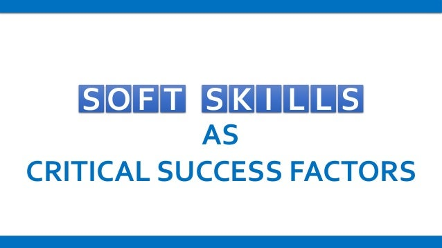 S K I LS O F T L S AS CRITICAL SUCCESS FACTORS