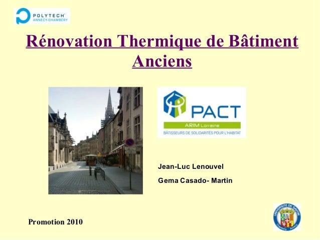 Rénovation Thermique de Bâtiment  Anciens  Jean-Luc Lenouvel  Gema Casado- Martin  Promotion 2010