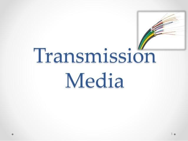 Transmission  Media  1